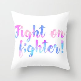 Fight on, fighter! Throw Pillow