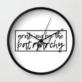 Grab 'Em by the Patriarchy Wall Clock