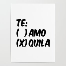 Tequila or Love - Te Amo or Quila Poster