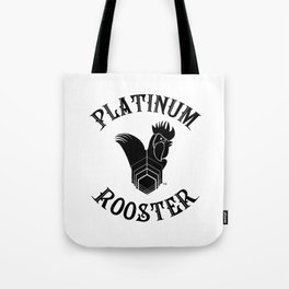PLATINUM ROOSTER ~ Our Logo! Put it on your wall!  Tote Bag