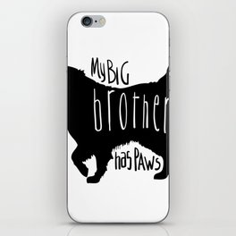 My big brother has paws iPhone Skin