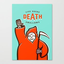 Life Sucks, Death Swallows Canvas Print