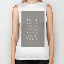 The Lord Your God Will Be With You Wherever You Go Joshua 1:9 Gray Biker Tank