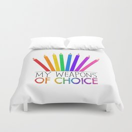 My Weapons Of Choice     Pencil Crayons Duvet Cover