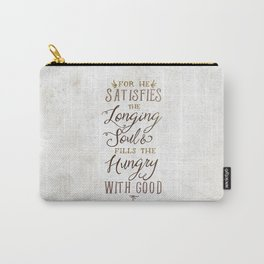 SATISFIES THE LONGING SOUL Carry-All Pouch