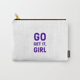 go get it, girl Carry-All Pouch