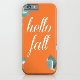 Hello Fall iPhone Case