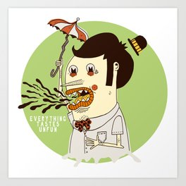 Everything Tastes Unfun Art Print