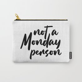 Not a Monday Person Carry-All Pouch