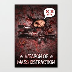 Weapon of Mass Distraction Canvas Print