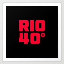Rio de Janeiro 40 degrees Art Print
