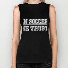In Soccer We Trust Biker Tank