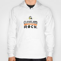 cleveland Hoodies featuring Cleveland Rocks by Alex McClelland
