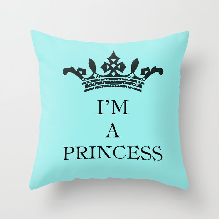 I'm a princess Throw Pillow
