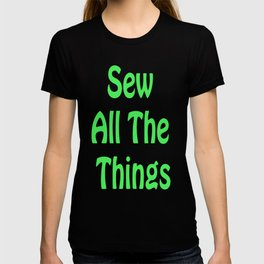 Sew All the Things in Green T-shirt