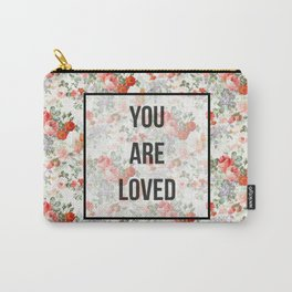 You are loved. Carry-All Pouch