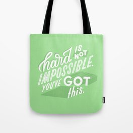 hard is not impossible Tote Bag