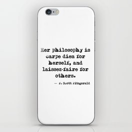 Her philosophy - Fitzgerald quote iPhone Skin