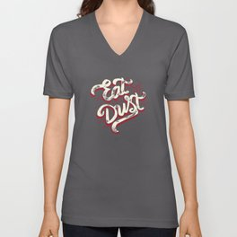 Eat My Dust Unisex V-Neck