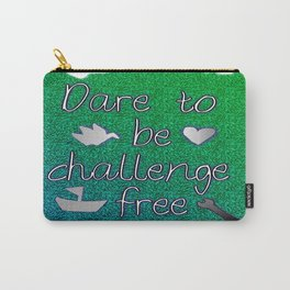 Dare To Be Challenge Free Art Work Carry-All Pouch