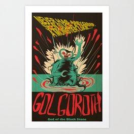 Hail Gol-Goroth Art Print