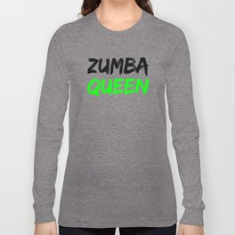 Zumba Queen (Green) Long Sleeve T-shirt