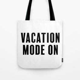 Vacation Mode On Tote Bag