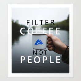 Filter Coffee Not people Art Print