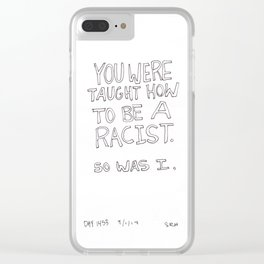 Racism Is Taught Clear iPhone Case