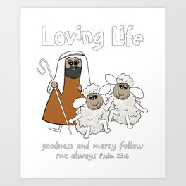Christian Design - Sheep with their Good Shepherd - Loving Life Art Print