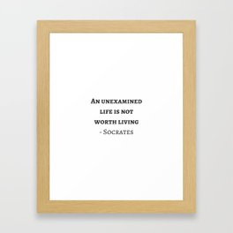 Greek Philosophy Quotes - Socrates - An unexamined life is not worth living Framed Art Print