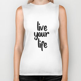 Live Your Life, Home Decor, Inspirational Quote, Motivational Quote, Typography Art Biker Tank