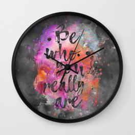 Be who you really are watercolor lettering quote Wall Clock