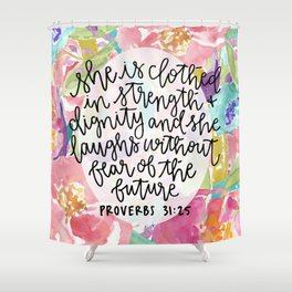 Proverbs 31:25 Floral // Hand Lettering Shower Curtain