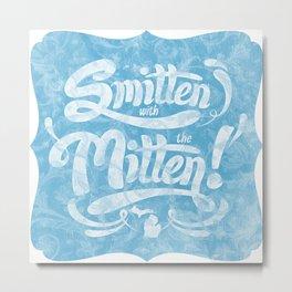 Smitten with the Mitten (Blue Version) Metal Print