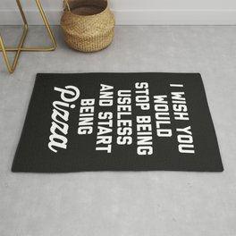 Start Being Pizza Funny Quote Rug