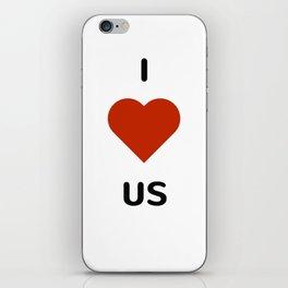 I LOVE US iPhone Skin
