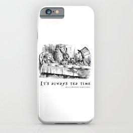 It's always tea time iPhone Case