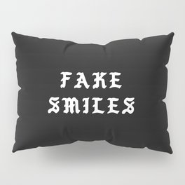 Typographic Fake Smiles Hand Lettering Pillow Sham