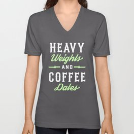 Heavy Weights And Coffee Dates Unisex V-Neck
