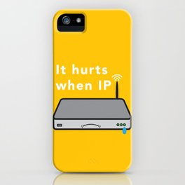 It Hurts When IP iPhone Case