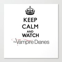 the vampire diaries Canvas Prints featuring Keep Calm And Watch The Vampire Diaries by swiftstore