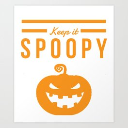 Keep it Spoopy Halloween print Funny Costume product Art Print