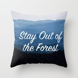 My Favorite Muder: Stay Out of the Forest Throw Pillow