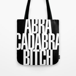 Abracadabra Bitch Tote Bag