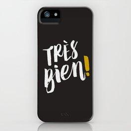 Très Bien on Black iPhone Case