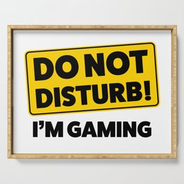 Do not disturb! I'm gaming Serving Tray