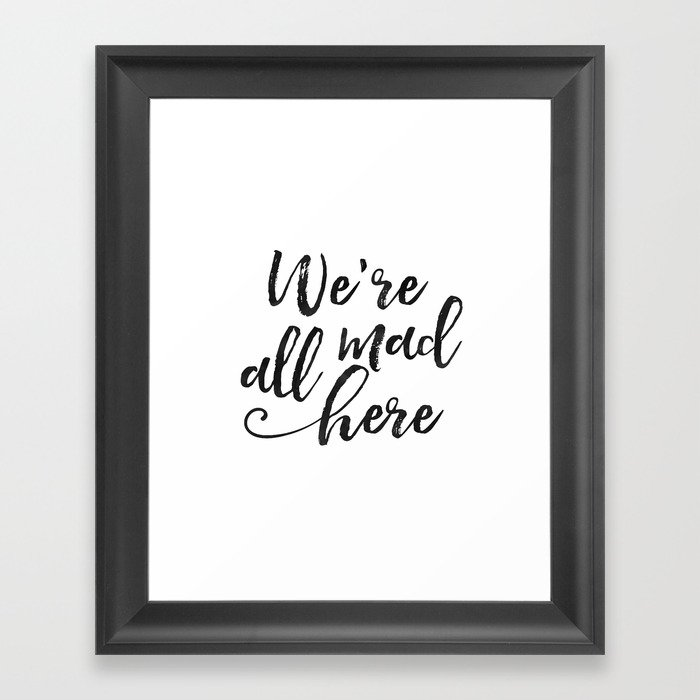 We Re All Mad Here Movies Quote Funny Print Kids Room Decor Nursery Hand Lettering Gift Framed Art By Aleksmorin