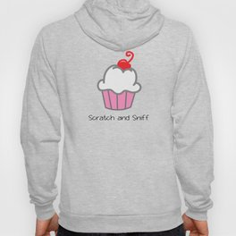 Scratch and Sniff… Not Really.. But Funny ! Hoody