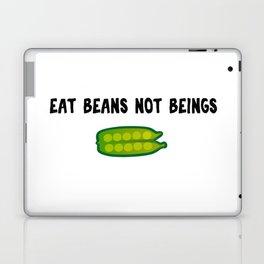Eat Beans, Not Beings! Laptop & iPad Skin